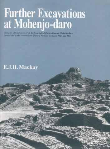 E. J. H. Mackay - Further Excavations at Mohenjo Daro