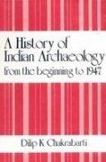 A History of Indian Archaeology from the beginning to 1947