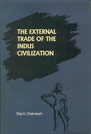 The External Trade of the Indus Civilization Dilip Chakrabarti 1990