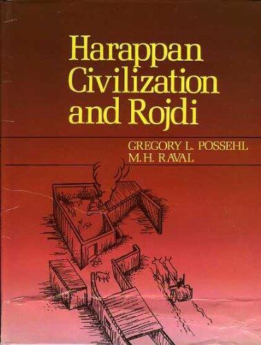 Harappan Civilization and Rojdi by Gregory Possehl