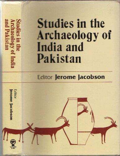 Studies in the Archaeology of India and Pakistan by Jerome Jacobson