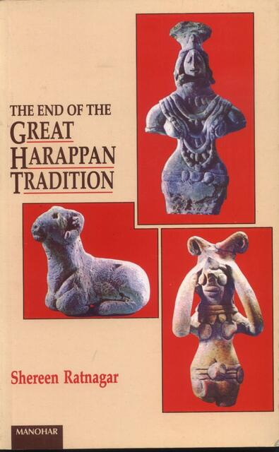 The End of the Great Harappan Tradition by Shereen Ratnagar