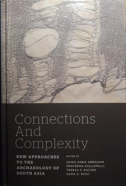 Connections and Complexity New Approaches to the Archaeology of South Asia