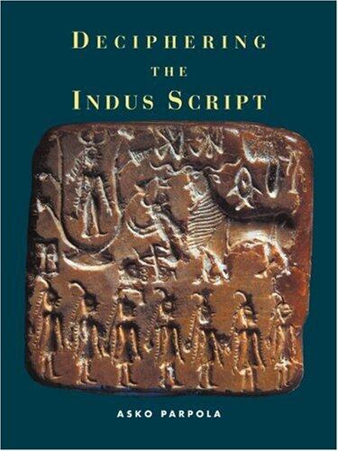 Deciphering the Indus Script  by Asko Parpola