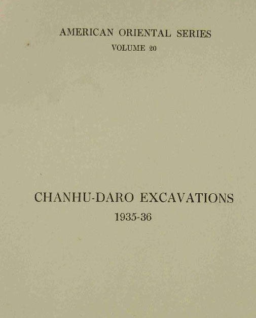 Chanu-daro Excavations (1935-1936) by Ernest Mackay
