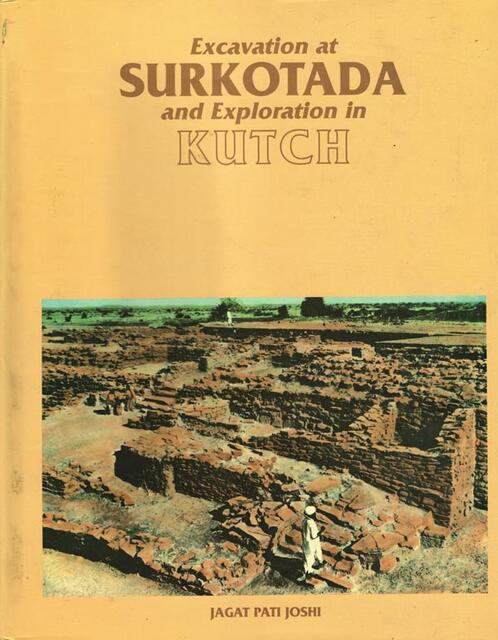 Excavation at Surkotada and Exploration in Kutch