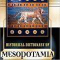 Gwendolyn Leick's Historical Dictionary of Mesopotamia (Historical Dictionaries of Ancient Civilizations and Historical Eras)