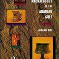 Archaeology of the Arabian Gulf by Michael Rice