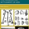 The Paleolithic Settlement of Asia by Robin Dennell
